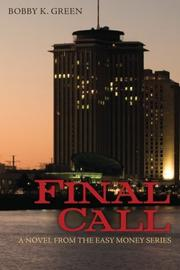 FINAL CALL by Bobby K. Green