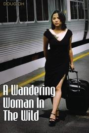 A Wandering Woman in the Wild by Doug Oh