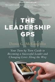 THE LEADERSHIP GPS by Denis G McLaughlin