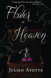 FLOWER OF HEAVEN by Julien P. Ayotte