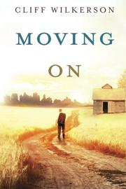 MOVING ON by Cliff Wilkerson