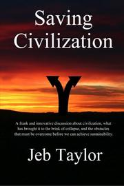 SAVING CIVILIZATION by Jeb Taylor