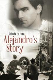 ALEJANDRO'S STORY by Roberto de Haro