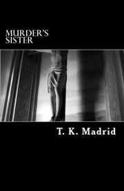 Murder's Sister by T. K. Madrid