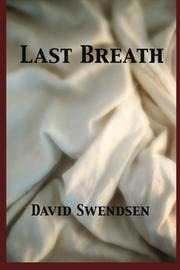 LAST BREATH by David Swendsen