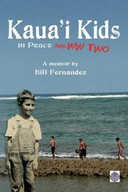 Kaua'i Kids in Peace and War by Bill Fernandez