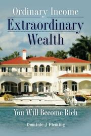 Ordinary Income Extraordinary Wealth by Dominic J. Fleming