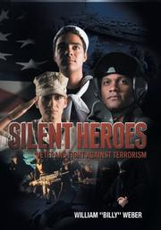 SILENT HEROES by William Weber