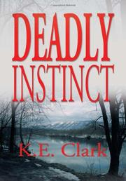 DEADLY INSTINCT by K. E. Clark