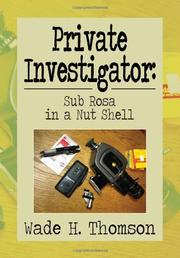 Private Investigator: Sub Rosa in a Nut Shell by Wade H. Thompson