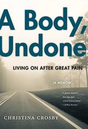 A BODY, UNDONE by Christina Crosby
