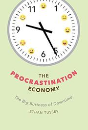 THE PROCRASTINATION ECONOMY by Ethan Tussey