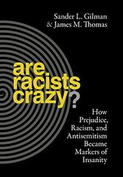 ARE RACISTS CRAZY? by Sander L. Gilman