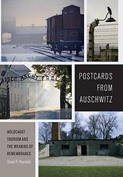 POSTCARDS FROM AUSCHWITZ by Daniel P. Reynolds