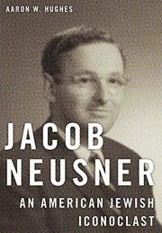 JACOB NEUSNER by Aaron W. Hughes