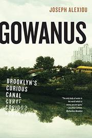 GOWANUS by Joseph Alexiou