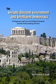 The Socially Efficient Government and Intelligent Democracy by Sasha Coad