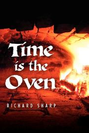 TIME IS THE OVEN by Richard Sharp