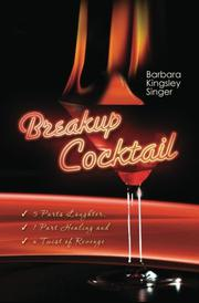 Breakup Cocktail by Barbara Kingsley Singer