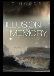 ILLUSION OF MEMORY by JZ Holden