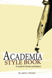 Academia Style Book; a Guide for Writers and Editors by Jaime I. Romero