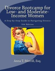 DIVORCE BOOTCAMP FOR LOW- AND MODERATE-INCOME WOMEN by Anna T. Merrill