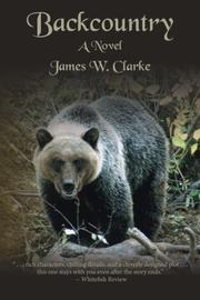 Backcountry: A Novel by James W. Clarke