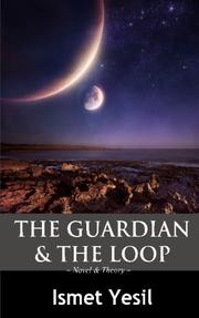 THE GUARDIAN & THE LOOP by Ismet Yesil