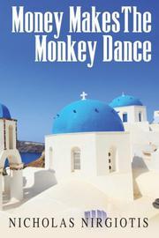 Money Makes the Monkey Dance by Nicholas Nirgiotis