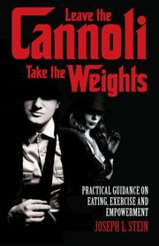 Leave the Cannoli, Take the Weights by Joseph L. Stein
