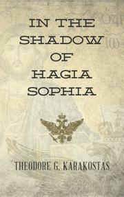 In the Shadow of Hagia Sophia by Theodore G. Karakostas