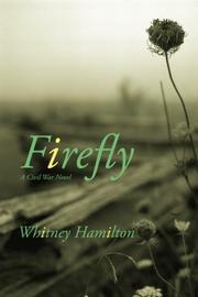Firefly by Whitney Elizabeth Hamilton