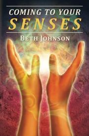 COMING TO YOUR SENSES by Beth Johnson