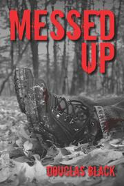 MESSED UP by Douglas  Black