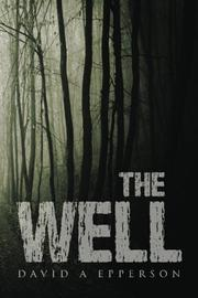 The Well by David A. Epperson