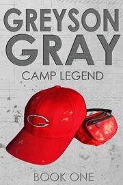 Greyson Gray: Camp Legend by B.C. Tweedt
