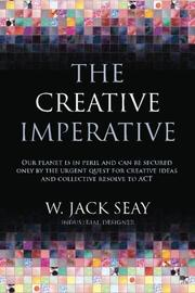 THE CREATIVE IMPERATIVE by W. Jack Seay