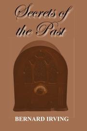 SECRETS OF THE PAST by Bernard Irving