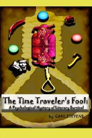 THE TIME TRAVELER'S FOOL by Carl William Stevens