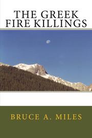 THE GREEK FIRE KILLINGS by Bruce A. Miles