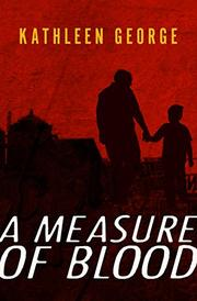 A MEASURE OF BLOOD by Kathleen George