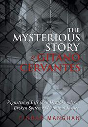 The Mysterious Story of Gitano Cervantes by Finbar Manghan