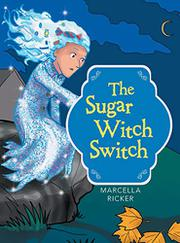 The Sugar Witch Switch by Marcella Ricker