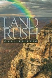 LAND RUSH by Gary Reiswig