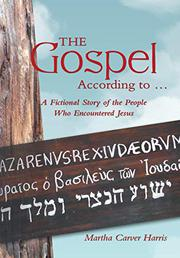 THE GOSPEL ACCORDING TO . . . by Martha Carver   Harris