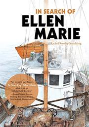 IN SEARCH OF <i>ELLEN MARIE</i> by Rachel Rowley Spaulding