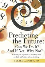 Predicting the Future: Can We Do It? And If Not, Why Not? by Gerard G. Nahum