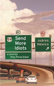 SEND MORE IDIOTS by Tony Perez-Giese