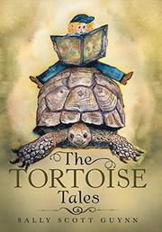 THE TORTOISE TALES by Sally Scott  Guynn