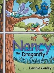 NANCY THE DRAGONFLY by Lavinia  Conley